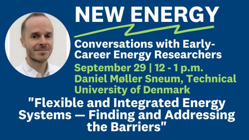 Daniel Møller Sneum, New Energy, Sept. 29 Flexible and Integrated Energy Systems