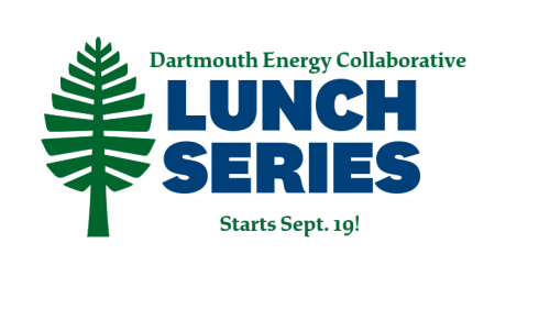 Graphic that says Dartmouth Energy Collaborative Lunch Series Starts Sept. 19
