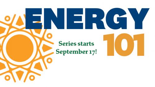 Energy 101 text, energy burst icon, Sept. 17 series start