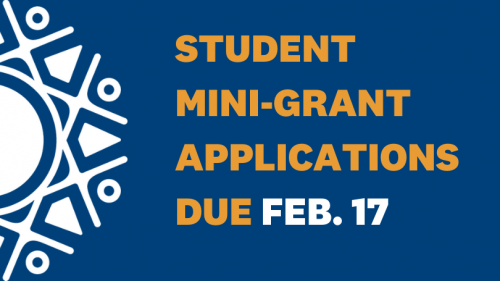 Graphic with Irving Institute logo that says mini grant applications due Feb 17