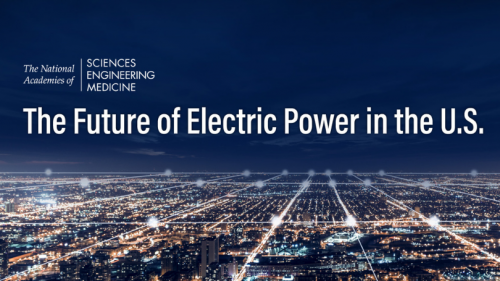 National Academies Report of the Future of Electric Power in the US